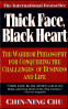 THICK FACE, BLACK HEART (PB): THE WARRIOR PHILOSOPHY FOR CONQUERING THE CHALLENGES OF BUSINESS AND LIFE