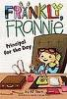 FRANKLY, FRANNIE: PRINCIPAL FOR THE DAY