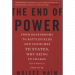 END OF POWER, THE: FROM BOARDROOMS TO BATTLEFIELDS AND CHURCHES TO STATES, WHY BEING IN CHARGE ISN'T WHAT IT USED TO BE