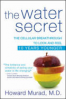 WATER SECRET, THE: THE CELLULAR BREAKTHROUGH TO LOOK AND FEEL 10 YEAR YOUNGER