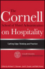 CORNELL SCHOOL OF HOTEL ADMINISTRATION ON HOSPITALITY, THE: CUTTING EDGE THINKING AND PRACTICE