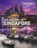 HISTORY OF SINGAPORE: LION CITY, ASIAN TIGER