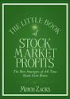 LITTLE BOOK OF STOCK MARKET PROFITS, THE: THE BEST STRATEGIES OF ALL TIME MADE EVEN BETTER