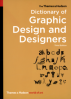 THAMES & HUDSON DICTIONARY OF GRAPHIC DESIGN AND DESIGNERS, THE (3RD ED.)