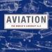 AVIATION: THE WORLD'S AIRCRAFT A-Z