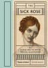 SICK ROSE, THE: DISEASE AND THE ART OF MEDICAL ILLUSTRATION