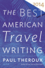 BEST AMERICAN TRAVEL WRITING 2014, THE