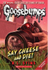 CLASSIC GOOSEBUMPS: SAY CHEESE AND DIE!