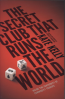SECRET CLUB THAT RUNS THE WORLD, THE: INSIDE THE FRATERNITY OF COMMODITIES TRADERS