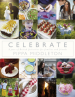 CELEBRATE: A YEAR OF BRITISH FESTIVITIES FOR FAMILIES AND FRIENDS