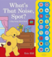 WHAT'S THAT NOISE, SPOT!: A BIG NOISY WORD BOOK