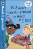 READ IT YOURSELF: CHARLIE AND LALA: YOU WON'T LIKE THIS PRESENT AS MUCH AS I DO - LEVEL 3