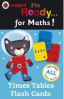 LADYBIRD I'M READY FOR MATHS: TIMES TABLES FLASH CARDS