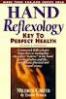 HAND REFLEXOLOGY KEY TO PERFECT HEALTH