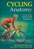 CYCLING ANATOMY: YOUR ILLUSTRATED GUIDE FOR CYCLING STRENGTH, SPEED AND ENDURANCE