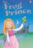 FROG PRINCE, THE (YOUNG READING SERIES 1)