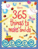 USBORNE ACTIVITIES: 365 THINGS TO MAKE AND DO