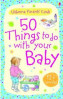 50 THINGS TO DO WITH YOUR BABY: 12 MONTHS