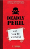 DEADLY PERIL AND HOW TO AVOID IT
