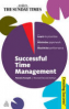 CREATING SUCCESS SERIES: SUCCESSFUL TIME MANAGEMENT (2ND ED.)