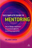 COMPLETE GUIDE TO MENTORING, THE: HOW TO DESIGN, IMP;EMENT AND EVALUATE EFFECTIVE MENTORING PROGRAMMES