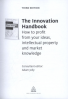THE INNOVATION HANDBOOK: HOW TO PROFIT FROM YOUR IDEAS, INTELLECTUAL PROPERTY AND MARKET KNOWLEDGE 3ED