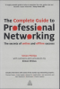 COMPLETE GUIDE TO PROFESSIONAL NETWORKING, THE: THE SECRETS OF ONLINE AND OFFINE SUCCESS