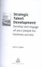 STRATEGIC TALENT DEVELOPMENT: DEVELOP AND ENGAGE ALL YOUR PEOPLE FOR BUSINESS SUCCESS 1ED