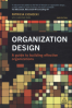 ORGANIZATION DESIGN: A GUIDE TO BUILDING EFFECTIVE ORGANIZATIONS (2ED)