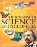 KINGFISHER SCIENCE ENCYCLOPEDIA, THE
