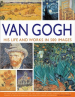 VAN GOGH: HIS LIFE AND WORKS IN 500 IMAGES