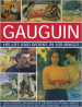 GAUGUIN: HIS LIFE AND WORKS IN 500 IMAGES