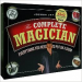 COMPLETE MAGICIAN, THE: EVERYTHING YOU NEED TO PUT ON A SHOW