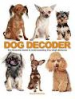 DOG DECODER, THE