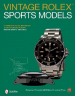 VINTAGE ROLEX SPORTS MODELS: A COMPLETE VISUAL REFERENCE & UNAUTHORIZED HISTORY (REVISED AND EXPANDED SECOND EDITION)