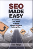 SEO MADE EASY: EVERYTHING YOU NEED TO KNOW ABOUT SEO AND NOTHING MORE, 1/E