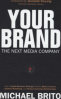 YOUR BRAND, THE NEXT MEDIA COMPANY: HOW A SOCIAL BUSINESS STRATEGY CAN ENABLE BETTER CONTENT, SMARTER MARKETING AND DEEPER CUSTOMER RELATIONSHIPS, L/E