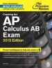 PRINCETON REVIEW, THE: CRACKING THE AP CALCULUS AB EXAM (2015 ED.)