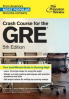 PRINCETON REVIEW, THE: CRASH COURSE FOR THE GRE (5TH ED.)