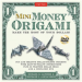 MINI MONEY ORIGAMI (DVB)