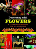 DECORATING WITH FLOWERS (PB)