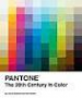 PANTONE: THE 20 TH CENTURY IN COLOR
