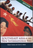 SOUTHEAST ASIA IN THE NEW INTERNATIONAL ERA (6TH ED.)