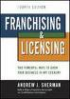 FRANCHISING & LICENSING FOURTH EDION TWO POWERFUL WAYS TOGROW YOUR BUSINESS IN NANY ECONOMY