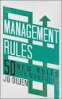 MANAGEMENT RULES: 50 NEW LESSONS FOR SURVIVAL AND SUCCESS