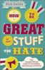 HOW TO BE GREAT AT THE STUFF YOU HATE THE STRAIGHT-TALKING GUIDE TO NETWORKING, PERSUADING AND SELLING