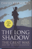 LONG SHADOW, THE: THE GREAT WAR AND THE TWENTIETH CENTURY