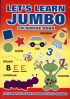 JUMBO COOURING BOOK: LET' S LEARN