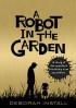 ROBOT IN THE GARDEN, A