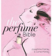 PERFUME BIBLE, THE